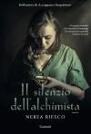 Il silenzio dell'alchimista - Nerea Riesco, Claudia Marseguerra