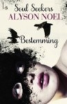 Bestemming (Soul Seekers, #1) - Alyson Noel, Sandra C. Hessels