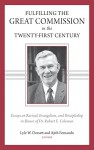 Fulfilling the Great Commission in the Twenty-First Century: Essays on Reviva, Evangelism, and Discipleship in Honor of Dr. Robert E. Coleman - Lyle Dorsett