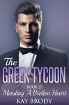 Mending A Broken Heart: A Billionaire Romance Serial, Book 2 (The Greek Tycoon) - Kay Brody