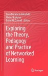 Exploring the Theory, Pedagogy and Practice of Networked Learning - Lone Dirckinck-Holmfeld, Vivien Hodgson, David McConnell