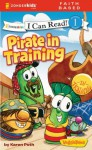 Pirate in Training / VeggieTales / I Can Read! (I Can Read! / Big Idea Books / VeggieTales) - Karen Poth