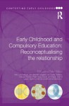 Early Childhood and Compulsory Education: Reconceptualising the relationship (Contesting Early Childhood) - Peter Moss