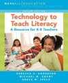 Technology to Teach Literacy: A Resource for K-8 Teachers (2nd Edition) - Rebecca S. Anderson, Bruce W. Speck