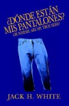 ?D'onde Est'an MIS Pantalones? - Jack White