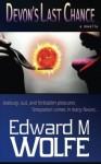 Devon's Last Chance - Edward M. Wolfe