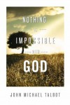 Nothing is Impossible with God - John Michael Talbot