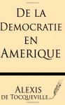 De la Democratie en Amerique (French Edition) - Alexis de Tocqueville