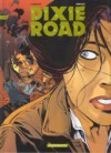 Dixie Road, Tome 4 - Jean Dufaux, Hugues Labiano