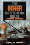 The Other Battle of the Bulge: Operation Northwind - Charles Whiting