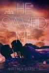 He Saved Me - Whitney Barbetti