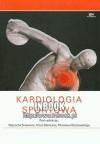 Kardiologia sportowa - Braksator Wojciech, Mamcarz Artur, Dłużniewski Mirosław (red.) - Wojciech Braksator, Artur Mamcarz, Mirosław Dłużniewski