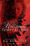 Ultimate Temptations - K Anne, K.A. Robinson