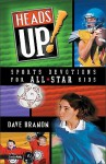 Heads Up!: Sports Devotions for All-Star Kids - David Branon, Dave Branon