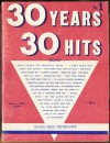 30 Years, 30 Hits: Words & Music Complete - Miller Music, Carmen Lombardo, Shelton Brooks, Gus Arnheim, Benny Davis, Bill Cogswell, Harry Warren, Art Kassel, Edmund Giulding, Wayne King