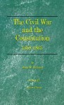 The Civil War and the Constitution: 1859-1865 - John Burgess