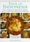 Taste of Indonesia: Over 70 Aromatic Dishes from the Spice Islands of Bali, Java Sumatra and Madura (Creative Cooking Library) - Sallie Morris