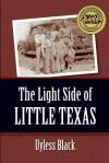 The Light Side of Little Texas - Uyless D. Black