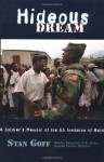 Hideous Dream: A Soldier's Memoir of the U.S. Invasion of Haiti - Stan Goff