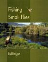 Fishing Small Flies - Ed Engle