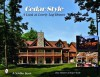 Cedar Style: A Look at Lovely Log Homes - Roger Wade, Tina Skinner