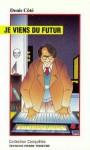 Je viens du futur - Denis Côté