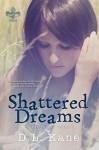 Shattered Dreams (Shattered Souls Book 1) - D.L. Kane