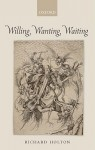 Willing, Wanting, Waiting - Richard Holton