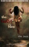 The Ghost Files (Volume 1) - Apryl Baker