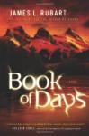 Book of Days: A Novel by James L. Rubart (2011-01-01) - James L. Rubart