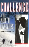 Challenge of the North Cascades - Fred Beckey