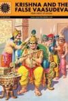 Krishna and the False Vaasudeva - Kamala Chandrakant, Anant Pai