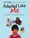 Adopted Like Me: My Book of Adopted Heroes - Ann Angel