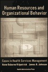 Human Resources & Organizational Behavior: - Anne Osborne Kilpatrick, James Allen Johnson