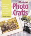 The New Photo Crafts: Photo Transfer Techniques and Projects for Fabric, Paper, Wood, Polymer Clay & More - Suzanne J.E. Tourtillott