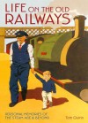 Life on the Old Railways - Editors of David & Charles Publishers, Tom Quinn