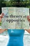 The Theory of Opposites by Scotch, Allison Winn (2013) Paperback - Allison Winn Scotch