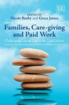 Families, Care-Giving and Paid Work: Challenging Labour Law in the 21st Century - Grace James