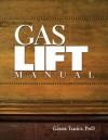 Gas Lift Manual - Gabor Takacs, Gڳabor Takڳacs