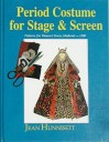 Period Costume for Stage & Screen: Patterns for Womens' Dress, Medieval - 1500 - Jean Hunnisett