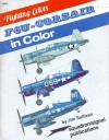F4U Corsair in Color - Fighting Colors series - Jim Sullivan, Don Greer