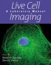 Live Cell Imaging (P) - Robert D. Goldman David L. Spector, Robert D. Goldman, Robert D. Goldman David L. Spector