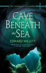 Cave Beneath the Sea (The Shards of Excalibur) - Edward Willett