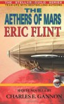 The Aethers of Mars - Eric Flint, Charles E. Gannon