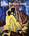 The Modern West: American Landscapes, 1890-1950 - Emily Ballew Neff