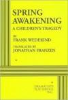 Spring Awakening: A Children's Tragedy - Frank Wedekind, Jonathan Franzen
