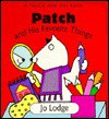 Patch and His Favorite Things: A Touch and Feel Book - Jo Lodge