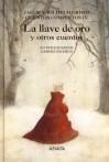 La llave de oro y otros cuentos (Cuentos completos, #4) - Jacob Grimm, Wilhelm Grimm