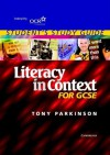 Literacy in Context for GCSE Student's Study Guide - Tony Parkinson
