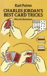 Charles Jordan's Best Card Tricks: With 265 Illustrations - Karl Fulves